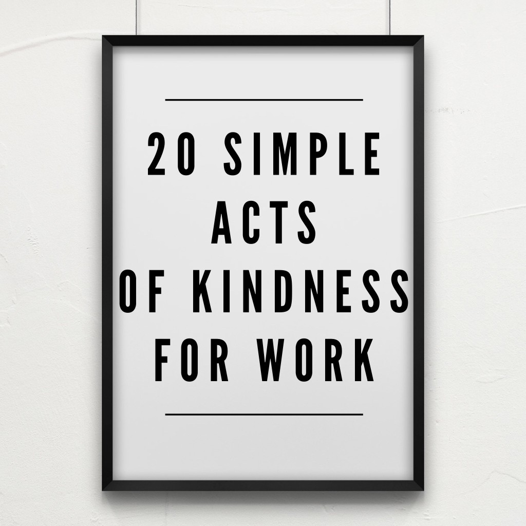20 Simple Acts of Kindness for Work