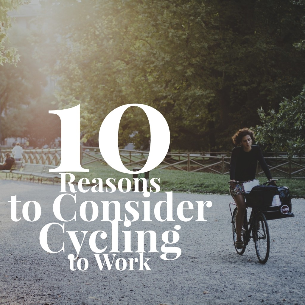 10 Reasons to Consider Cycling to Work