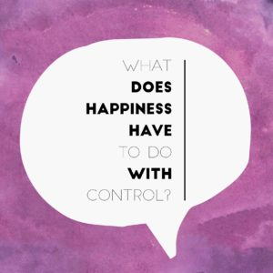 Happiness and Control IMG_1136