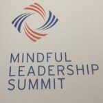 Mindful Leadership Summit and Tools for Success